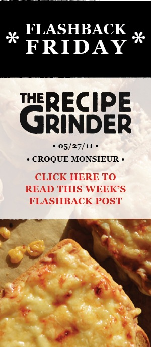 THE_RECIPE_GRINDER_FLASHBACK_FRIDAY_CROQUE_MONSIEUR_BANNER